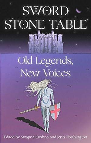 Sword Stone Table edited by Swapna Krishna and Jenn Northington