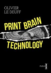 Print brain technology: publie.noir