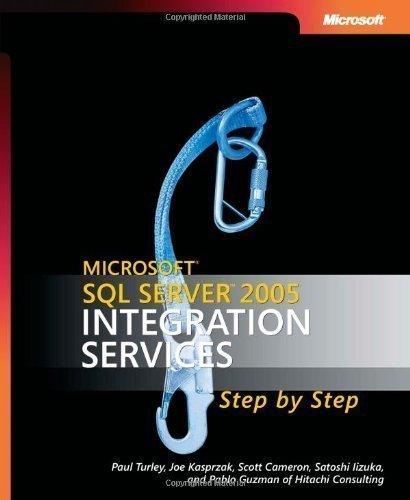 Microsoft SQL Server 2005 Integration Services Step-by-Step 1st (first) Edition by Turley, Paul, Kasprzak, Joe, Cameron, Scott, Iizuka, Satoshi published by MICROSOFT PRESS (2007)