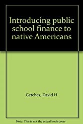 Introducing public school finance to native Americans