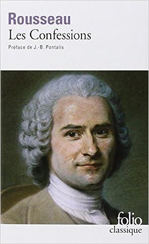 Les Confessions - Rousseau Jean-Jacques