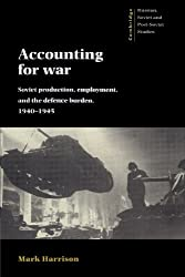 Accounting for War: Soviet Production, Employment, and the Defence Burden, 1940-1945 (Cambridge Russian, Soviet and Post-Soviet Studies)