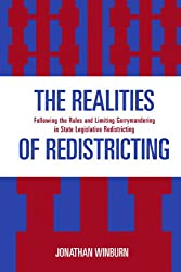 The Realities of Redistricting: Following the Rules and Limiting Gerrymandering in State Legislative Redistricting