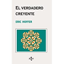 El verdadero creyente / The True Believer: Sobre el fanatismo y los movimientos sociales / Thoughts on the Nature of Mass Movements (Cuadernos de ... and Essay Notebook) (Spanish Edition)