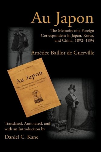 Au Japon: The Memoirs of a Foreign Correspondent in Japan, Korea, and China, 1892-1894 (Writing Travel)