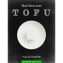 Que faire avec TOFU ? (French Edition)