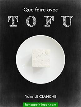Que faire avec TOFU ? (French Edition) by [LE CLANCHE, Yuka]