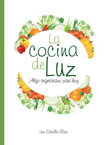 La cocina de Luz (Spanish Edition) by [Ruiz, Luz Estella]