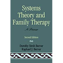 Systems Theory and Family Therapy: A Primer