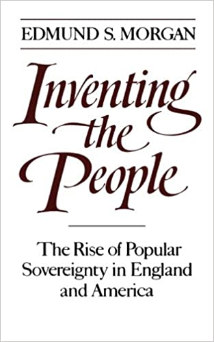 Amazon inventing the people the rise of popular sovereignty in inventing the people the rise of popular sovereignty in england and america revised ed edition fandeluxe Gallery