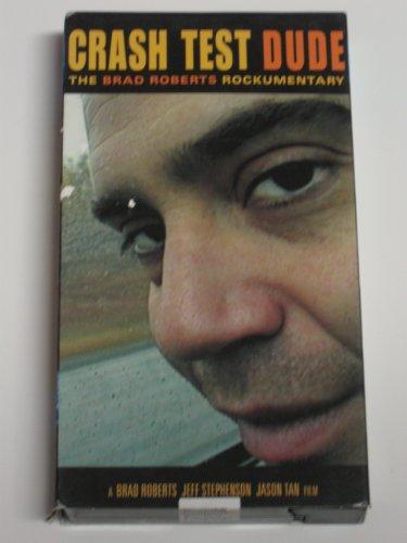 Crash Test Dude: The Brad Roberts Rockumentary