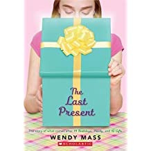 By Wendy Mass - The Last Present (Willow Falls) (Reprint) (2015-05-13) [Paperback]