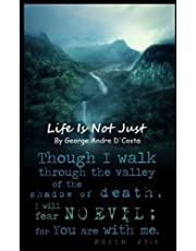 Life Is Not Just