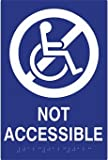 ADA Not Accessible Sign with Text, Symbol, and Braille - 6x9