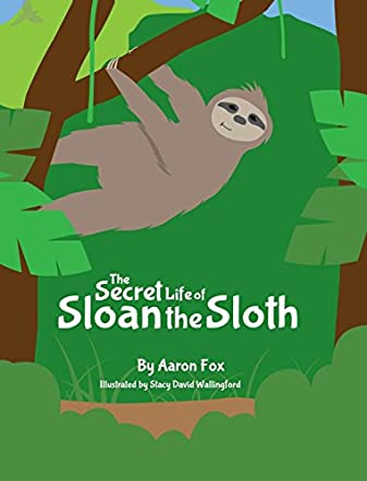 The Secret Life of Sloan the Sloth
