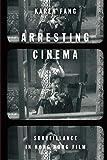 Arresting Cinema: Surveillance in Hong Kong Film