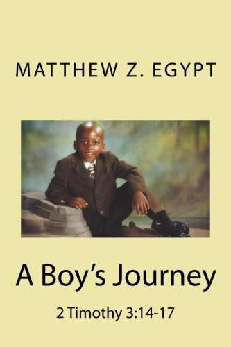 Download A Boy's Journey: 2 Timothy 3:14-17 (The Journey Begins) (Volume 1) Text fb2 ebook
