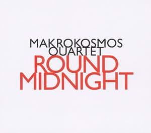 Makrokosmos Quartet - Round Midnight