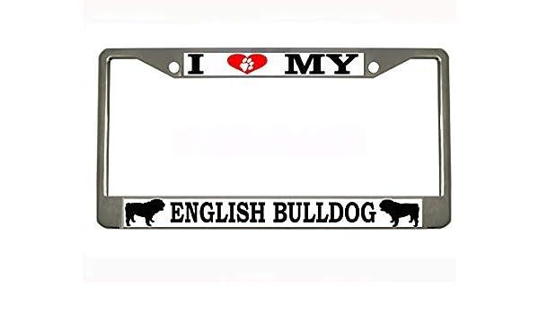 I Love My English Bulldog License Plate Frame Tag Holder