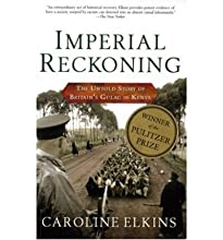 IMPERIAL RECKONING: THE UNTOLD STORY OF BRITAIN'S GULAG IN KENYA BY (Author)Elkins, Caroline[Paperback]Dec-2005