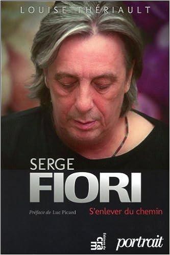 Serge Fiori - S'enlever du chemin de Louise Thériault