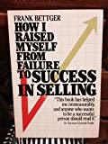 img - for How I Raised Myself From Failure to Success in Selling paperback by Frank Bettger book / textbook / text book
