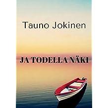 Ja todella näki (Finnish Edition)