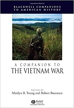 Book A Companion to the Vietnam War (Wiley Blackwell Companions to American History)