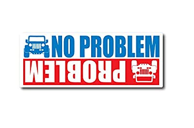 2014 no problem funny jeep bumper sticker 3 x 8 inch for cars, trucks, windows, laptops and other devices