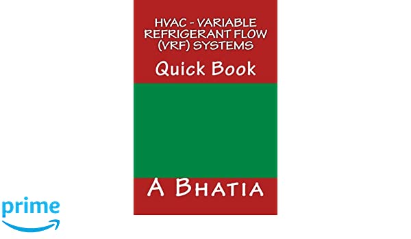 Hvac variable refrigerant flow vrf systems quick book a hvac variable refrigerant flow vrf systems quick book a bhatia 9781505394047 amazon books sciox Gallery