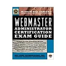Webmaster Administrator Certification Exam Guide