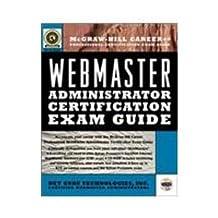 Webmaster Administrator Certification Exam Guide