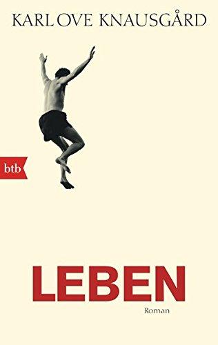 Leben: Roman (Das autobiographische Projekt, Band 4) Taschenbuch – 14. Dezember 2015 Karl Ove Knausgård Ulrich Sonnenberg btb Verlag 3442713064