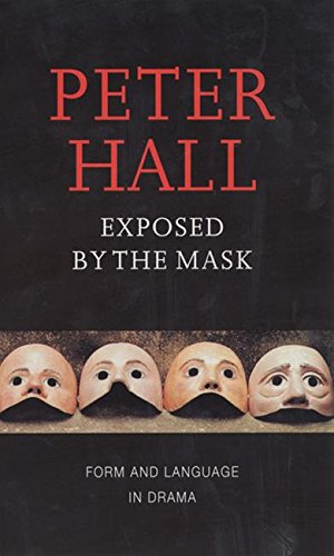 Exposed by the Mask: Form and Language in Drama (Playwrights Canada Press) by Brand: Theatre Communications Group