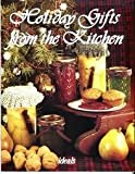 Holiday Gifts from the Kitchen, Ideals Publications Inc. Staff, 0824958276