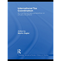 International Tax Coordination: An Interdisciplinary Perspective on Virtues and Pitfalls (Routledge International Studies in Money and Banking Book 60)