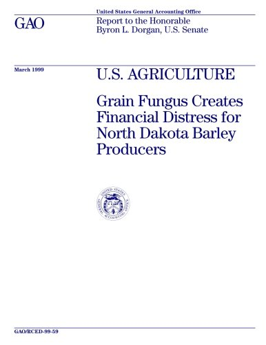 U.S. Agriculture: Grain Fungus Creates Financial Distress for North Dakota Barley Producers