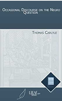 Occasional Discourse on the Negro Question by [ Thomas Carlyle  ]