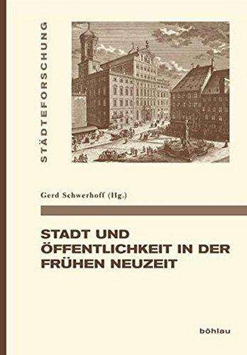 Stadt und Öffentlichkeit in der Frühen Neuzeit (Städteforschung, Band 83) Gebundenes Buch – 1. Januar 2012 Gerd (Hrsg.) Schwerhoff Böhlau Köln 3412207551 Geschichte / Neuzeit