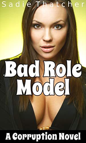 Bad Role Model: A Corruption Novel por Sadie Thatcher