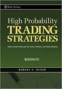 High probability trading strategies - robert miner