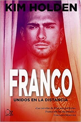 Franco: Unidos en la distancia: Amazon.es: Holden, Kim, Zuil ...