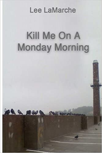 Book Kill Me on a Monday Morning
