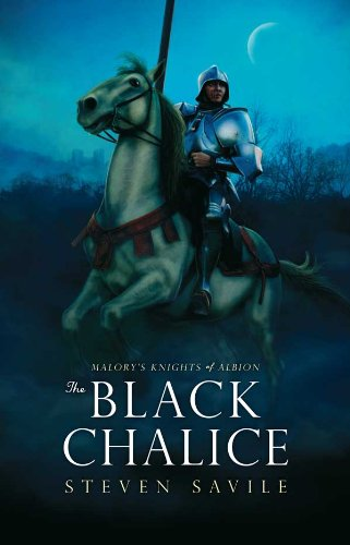 (The Black Chalice (Malory's Knights of Albion Book 1))