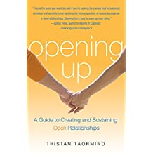 Opening Up: A Guide To Creating and Sustaining Open Relationships