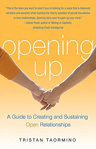 Opening Up: A Guide to Creating and Sustaining Open Relationships (San Diego Mission Model)
