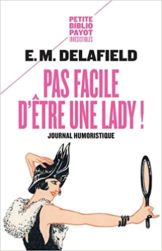 E . M. Delafield, Mario Pasa - Pas facile d'être une lady !: Journal humoristique sur Bookys