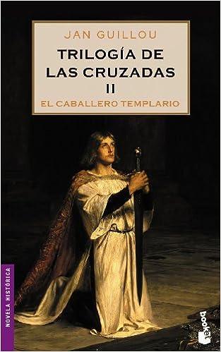 Descarga gratuita de ebooks. Trilogía de las Cruzadas II. El caballero templario (Booket Logista) PDF CHM 8408064894