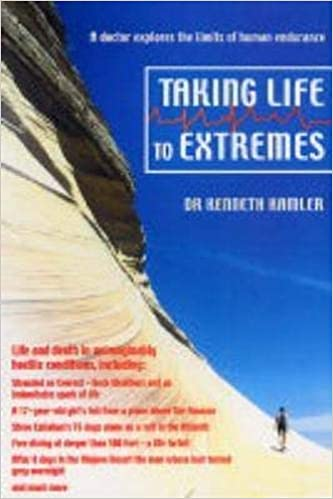 Taking Life To Extremes: A Doctor Explores The Limits Of Human Endurance por Dr. Kenneth Kamler epub