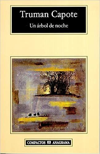 Un árbol de noche: y otros cuentos (Compactos Anagrama)